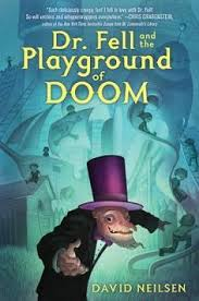 dr fell and the playground of doom david neilsen books for kidsgrade bookschildren s booksplaygroundshorror