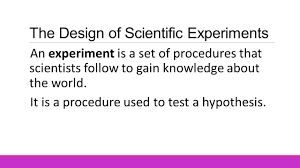 The Design Of Experiments Aim How To Test A Hypothesis And Design An Experiment Do