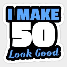 look good shirt 50th birthday men