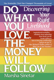 Do What You Love The Money Will Follow Discovering Your Right