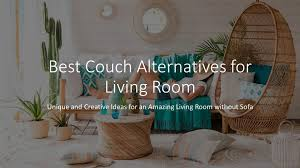 but it s going to change once you read this article we have got 10 brilliant ways you can design a couchless living room