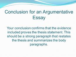 argumentative essay standard elagsew ppt conclusion for an argumentative essay your conclusion confirms that the evidence included proves the thesis statement