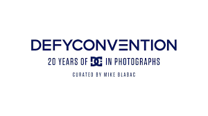 <b>DC SHOES</b>: DEFYCONVENTION / 20 YEARS OF DC IN ...