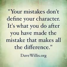 Define Quote Custom Your Mistakes Don't Define Your Character It's What You Do After