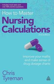 How To Master Nursing Calculations Improve Your Maths And