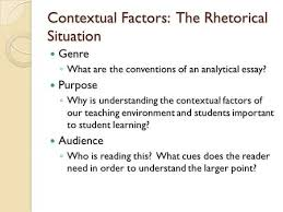 teacher work sample contextual factors learning goals ppt  contextual factors the rhetorical situation genre ◦ what are the conventions of an analytical essay