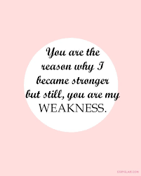 Love Quotes For Him Custom Love Quotes You are the reason why I became stronger but still