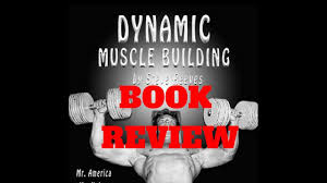 dynamic muscle building by steve reeves book review and preview
