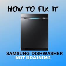 samsung dishwasher is not draining