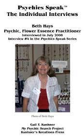 Psychics Speak, The Individual Interviews: Beth Hays - Kindle edition by  Kushner, Gail. Religion & Spirituality Kindle eBooks @ Amazon.com.