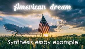 american dream essay example synthesis essay example is the american dream still achievable