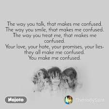 The Way You Talk That Makes Me Confused The Way English Quotes