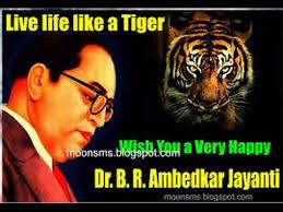 Tiger Quotes 85 Inspiration DrBrAmbedkar Jayanti 24 Beautiful WisheshgreetingsWhatsapp