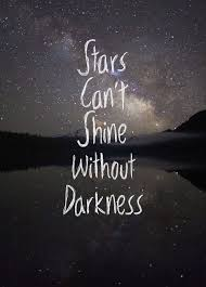 Beautiful Pictures With Meaningful Quotes Best Of Stars Can't Shine Without Darkness Click Image To Find More