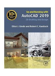 Residential Design Using Autocad 2019 Shop Up And Running With Autocad 2019 2d Drafting And Design Paperback Online In Dubai Abu Dhabi And All Uae