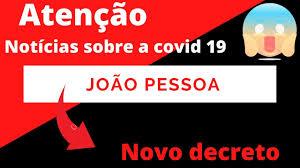 Noticias sobre à Covid 19 João pessoa- Novo decreto com possível toque de  recolher. - YouTube