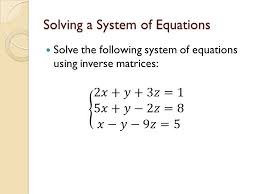 9 solving a system of equations solve the following system of equations using inverse matrices