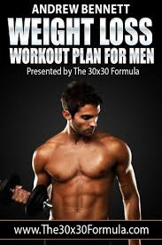 Workout Plans For Men S Weight Loss Weight Loss Workout Plan For Men Kindle Edition By Andrew Bennett