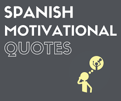 Inspirational Quotes In Spanish 62 Wonderful The Best Spanish Motivational Quotes