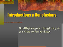 introductions conclusions good beginnings and strong endings in 1 introductions conclusions good beginnings and strong endings in your character analysis essay