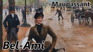 Maupassant Bel Ami Resume Analyse De L Oeuvre Complete Youtube