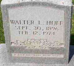 Walter Lee Huff (1896-1974) - Find A Grave Memorial