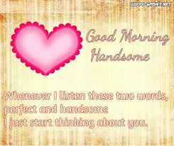 Good Morning Handsome Quotes Best Of Good Morning Handsome Quotes Images Messages Happy Wishes