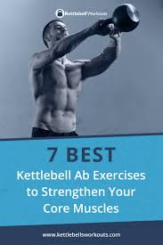 Free Kettlebell Workout Chart 7 Best Kettlebell Ab Exercises No 6 Is Bonkers
