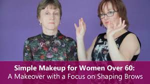 simple makeup for women over 60 a makeover with a focus on shaping brows you