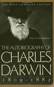 The Autobiography of Charles Darwin, 1809–82 by Charles Darwin ...