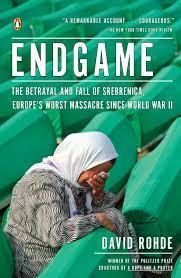 Endgame: The Betrayal and Fall of Srebrenica, Europe's Worst Massacre Since  World War II : Rohde, David: Amazon.de: Bücher