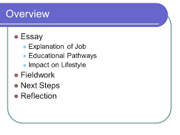 image related to your project title your teacher s  3 overview essay explanation of job educational pathways impact on lifestyle fieldwork next steps reflection