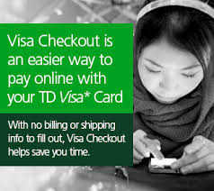 an easier way to pay with visa checkout using your td visa card visa