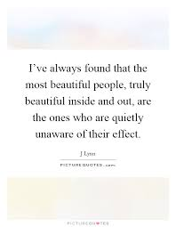 Beautiful Inside Out Quotes Best of Beautiful Inside And Out Quotes Sayings Beautiful Inside And Out