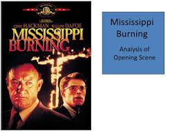 mississippi burning analysis of opening scene mississippi burning analysis ofopening scene