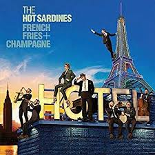 The <b>Hot Sardines</b> - <b>French</b> Fries & Champagne - Amazon.com Music
