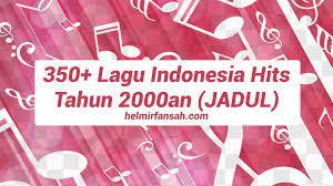 Kumpulan lagu pop paling populer tahun 2000an. 350 Lagu Indonesia Hits Tahun 2000an Jadul Helmi Irfansah