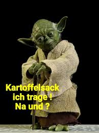 Yoda Star Wars Lustig Witzig Sprüche Bild Bilder Kartoffelsack Ich