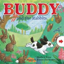 buddy and the rabbits by mathew emma chichester clark board book barnes le