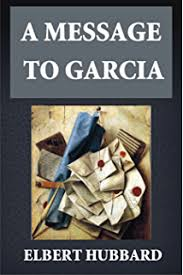 a message to garcia kindle edition by elbert hubbard self help  a message to garcia illustrated