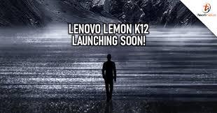 Lenovo to unveil the Lemon K12 in China ...