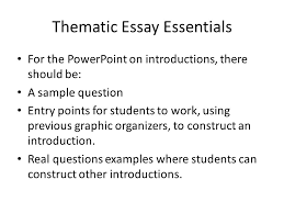 thematic essay essentials critical aspects of the thematic essay 24 thematic essay essentials
