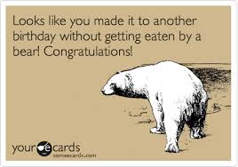 Funny Birthday Ecard Looks Like You Made It To Another Birthday