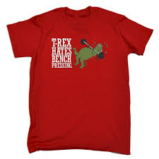 Bench T Shirt Design Slogans Mens T Rex Hates Bench Pressing Weight Lifting Design Loose Fit T Shirt Men 2018 Brand Clothing Tees Casual Web T Shirts Great Tee Shirt
