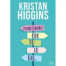 By Kristan Higgins: Maintenant Que Tu Le Dis - PDF EPUB Lire or Télécharger