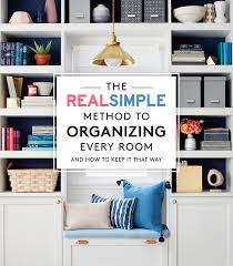 The Real Simple Method To Organizing Every Room And How To Keep It