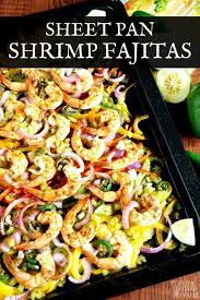 sheet pan shrimp fajitas sheet pan low carb fajitas with shrimp low carb yum