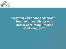 Why Did You Choose American Sentinel University To Earn A Dnp Degree