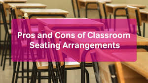 College Board Seating Chart Pros And Cons Of Classroom Seating Arrangements