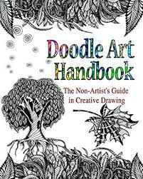 Art Doodle Doodle Art Handbook The Non Artists Guide In Creative Drawing